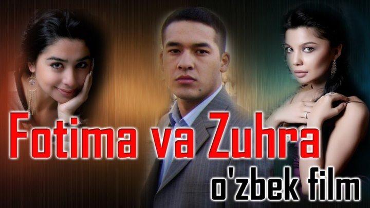 Fotima va Zuhra (o'zbek film) _ Фотима ва Зухра (узбекфильм)