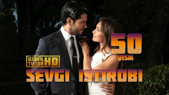 SEVGI ISTIROBI TURK SERIALI 50-QISM (Uzbek Tilida HD)