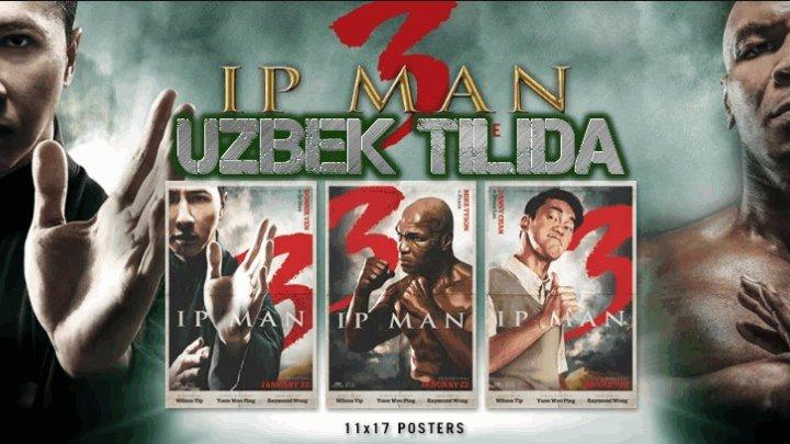 IP MAN 3 (Uzbek tilida) 2017