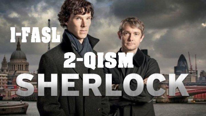 SHERLOCK (1 FASIL O'ZBEK TILIDA)HD 2-QISM