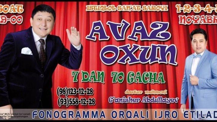 Avaz Oxun - 7-dan 70-gacha nomli konsert dasturi 2017.