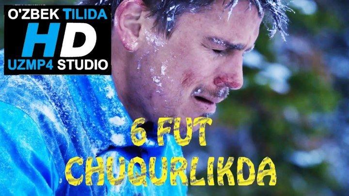 6 FUT CHUQURLIKDA HD__ 6 ФУТ ЧУКУРЛИКДА HD O'ZBEK TILIDA (uzmp4 studio)