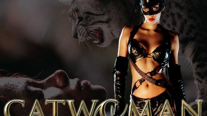 Женщина-кошка HD(фэнтези, боевик, триллер)2004