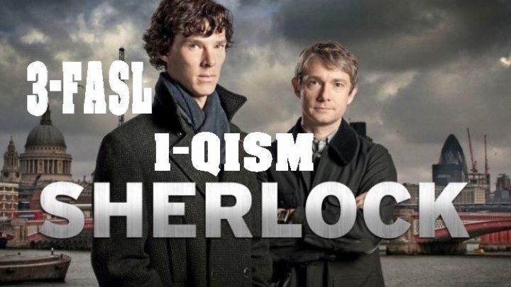 SHERLOCK (3 FASIL O'ZBEK TILIDA)HD 1-QISM