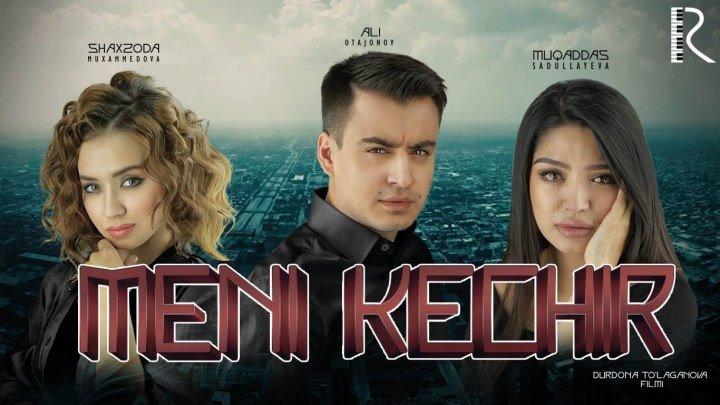 Meni kechir (uzbek kino 2017) | Мени кечир (узбек кино 2017)