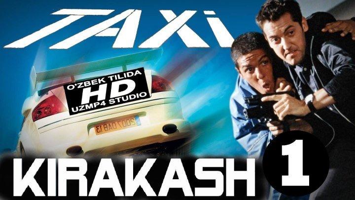 Kirakash 1_Киракаш HD Taksi 1_Такси HD (O'zbek tilida uzmp4 studio)