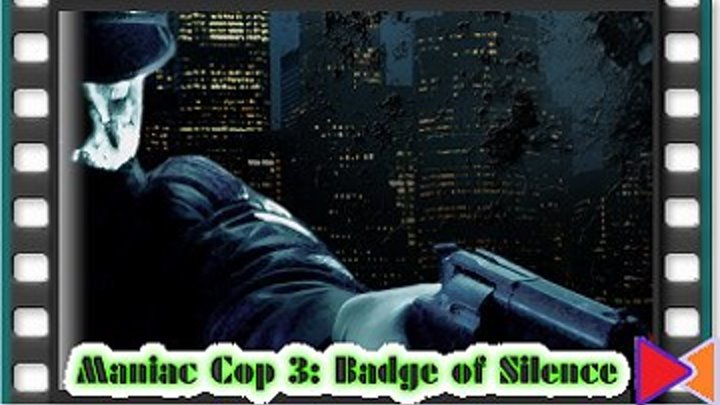 Маньяк-полицейский 3: Знак молчания [Maniac Cop 3: Badge of Silence] (1992)