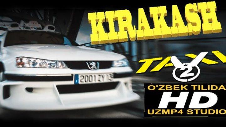 Kirakash 2_Киракаш HD Taksi 2_Такси HD (O'zbek tilida uzmp4 studio)