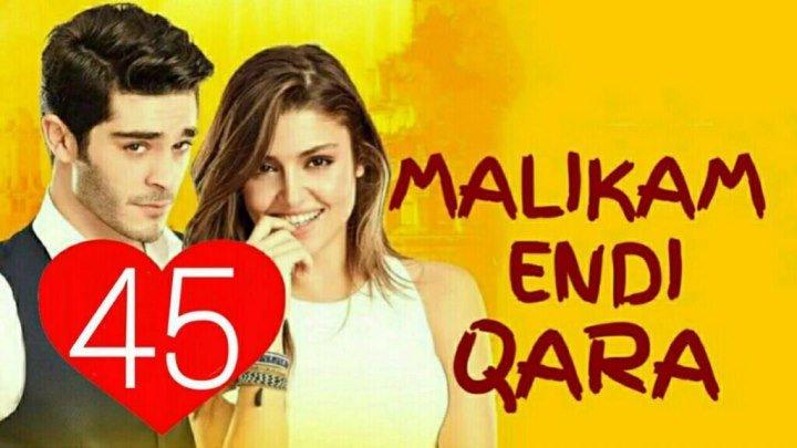 Malikam Endi Qara 45-qism (Uzbek Tilida HD)