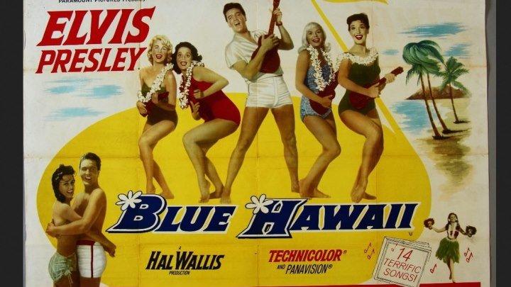 Blue.Hawaii.1961.720p. Elvis Presley, Joan Blackman, Angela Lansbury, Nancy Walters, Howard McNear, Steve Brodie, Jenny Maxwell, Pamela Austin, Director: Norman Taurog, (Eng).