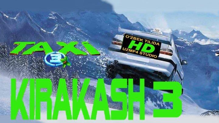 Kirakash 3_Киракаш HD Taksi 3_Такси HD (O'zbek tilida uzmp4 studio)teeeee