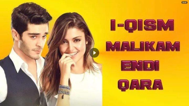 Malikam endi qara / Маликам энди кара 1-Qism (Turk seriali uzbek tilida)