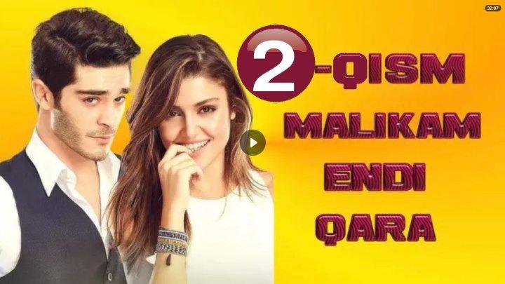 Malikam endi qara / Маликам энди кара 2-Qism (Turk seriali uzbek tilida)