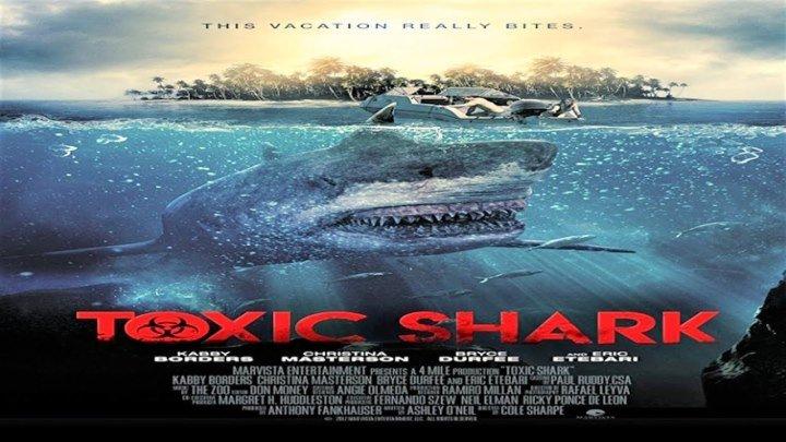 Токсичная акула (2017) ужасы, фантастика НОВИНКА!