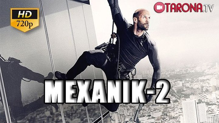 Mexanik 2 (Xorij kinosi O'zbek tilida Full HD)