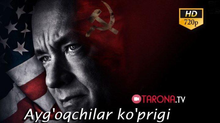 Ayg'oqchilar ko'prigi (Xorij kinosi Ozbek tilida HD)