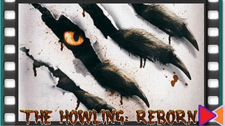 Вой: Перерождение [The Howling: Reborn] (2011)
