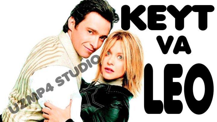 Keyt Va Leo (O'zbek Tilida) HD
