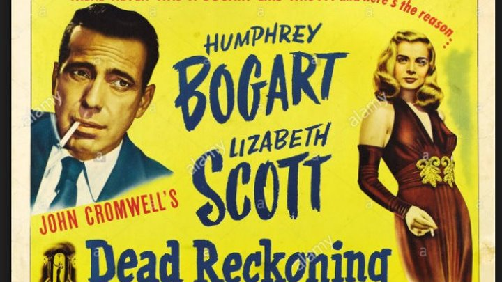 Dead Reckoning 1947, Humphrey Bogart, Lizabeth Scott, Morris Carnovsky, Wallace Ford, Charles Cane, Marvin Miller, Ray Teal, Frank Wilcox, Directed by John Cromwell, (Eng)