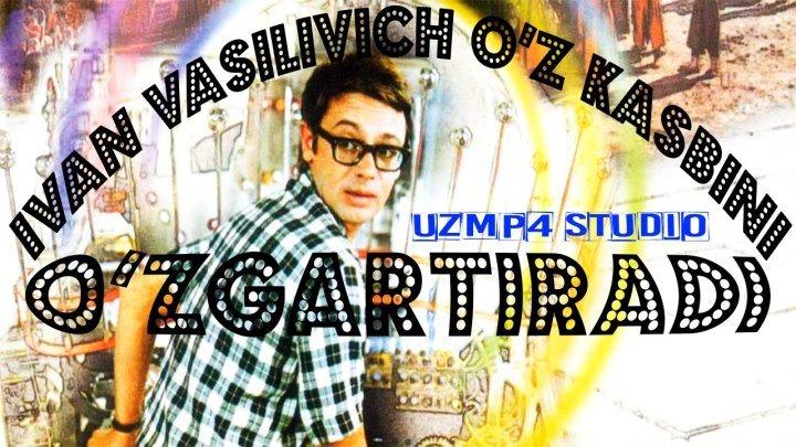 Ivan Vasilivich kasbini O'zgartiradi HD uzmp4 studio