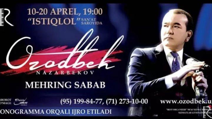 Ozodbek Nazarbekov - Mehring sabab nomli konsert dasturi 2016 (1-qism).mp4