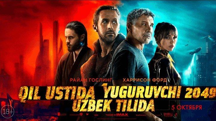 Qil ustida yuguruvchi 2049 (Uzbek tilida) HD 2017