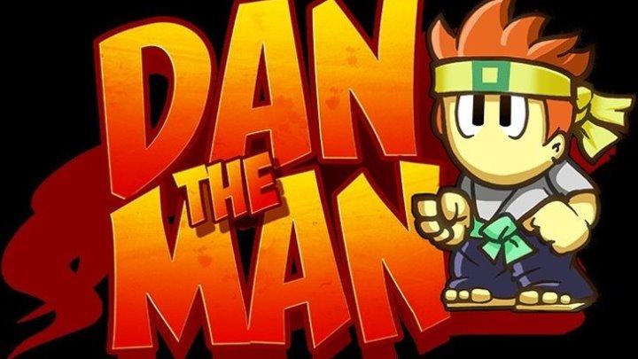 Дэн Человек \ DAN THE MAN - Stage 1. История до сих пор. (игра)
