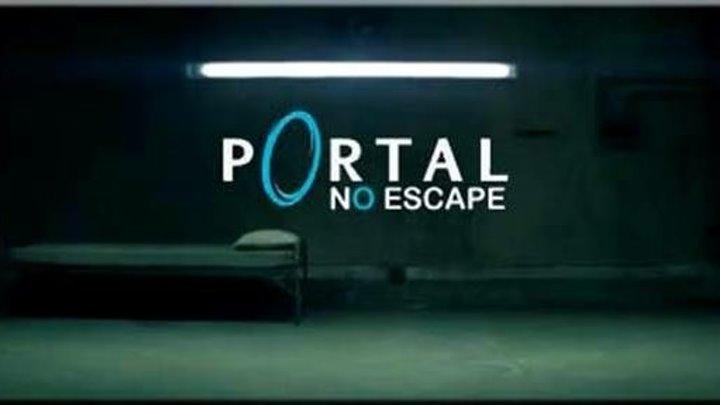 Портал: Не сбежать \ Portal - No Escape (фильм, игра)