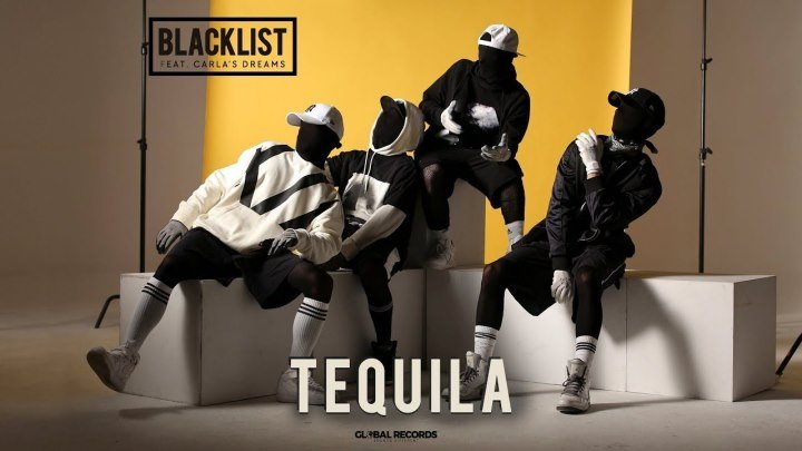 Blacklist feat. Carla's Dreams - Tequila (Official Video)