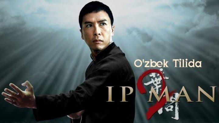 Ip Man 2 / Ип Ман 2 ( O'zbek Tilida )