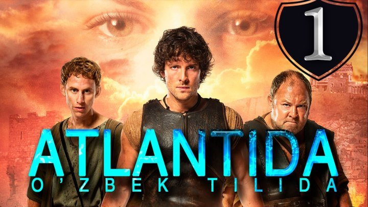 Atlantida _ Атлантида (O'zbek tilida HD) 1-Qism