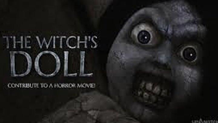Проклятие: Кукла ведьмы (2018) ужасы триллер НОВИНКА!