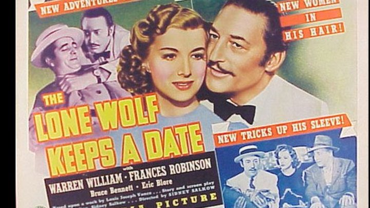 The Lone Wolf Keeps A Date (1940) Warren William, Frances Robinson, Bruce Bennett, Eric Blore, Thurston Hall, Jed Prouty, Fred Kelsey, Lester Matthews, Mary Servoss., John Tyrrell, Charles R. Moore, Alberto Morin, Directed by Sidney Salkow (Eng).