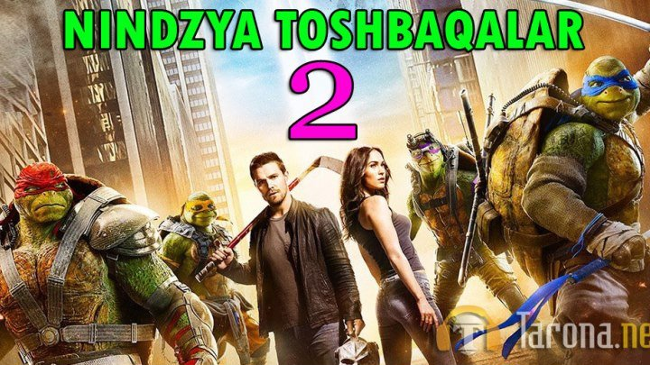 Nindzya Toshbaqalar 2 (Xorij kinosi, O'zbek tilida) 2017