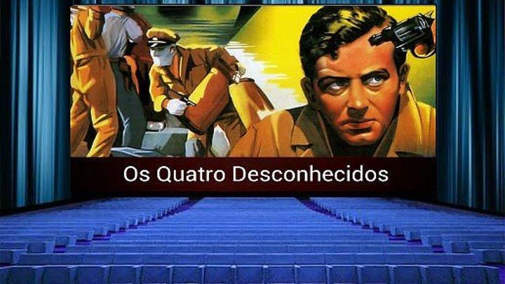 OS QUATRO DESCONHECIDOS 1952 Dublado (Sé7ima Arte)