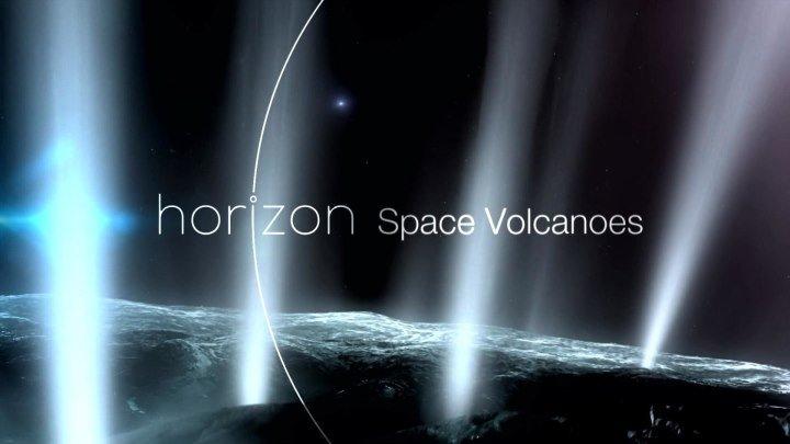 BBC Horizon Вулканы Солнечной Системы (Космические Вулканы) / Space Volcanoes / 2017 / FullHD