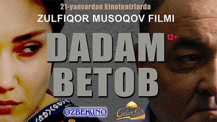 Dadam betob (Uzbek kino 2018)