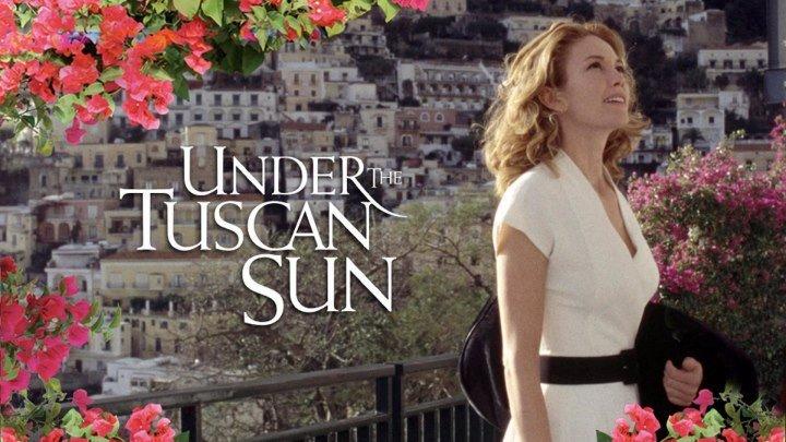 Под солнцем Тосканы (США, Италия 2003 HD) 16+ Драма, Мелодрама, Комедия