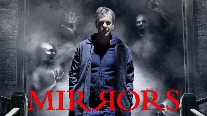 Зеркала / Mirrors, 2008 (18+) [HD]