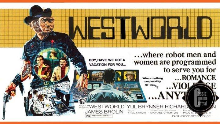 Westworld (1973) Yul Brynner, Richard Benjamin, James Brolin