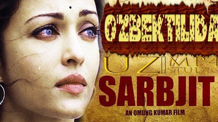 Sarbjit (Hind kino, O'zbek tilida) 1080p uzmp4 studio