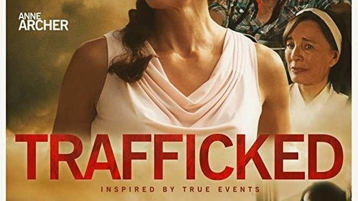 Похищены и проданы / Trafficked (2017). триллер, драма