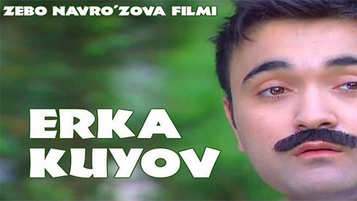 Erka kuyov (Uzbek kino 2018)