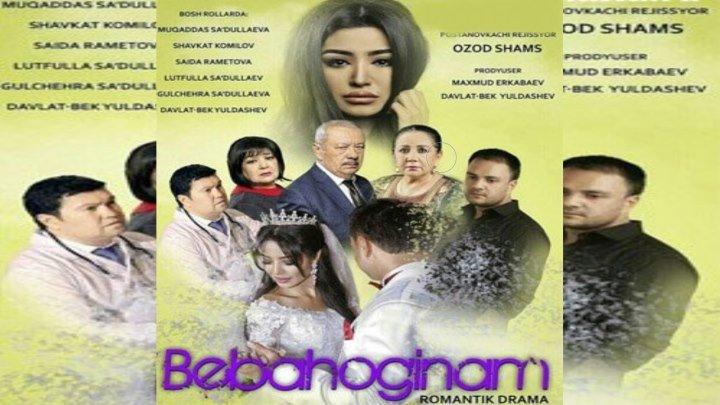 Bebahoginam (o'zbek film) _ Бебахогинам (узбекфильм)