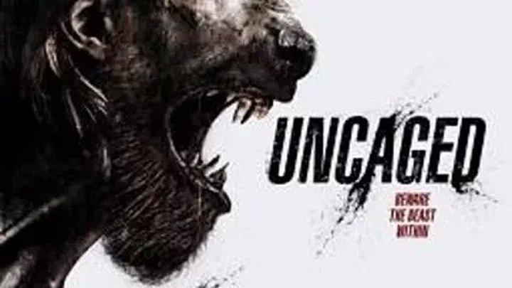 Выпущенный из клетки (2017) Uncaged