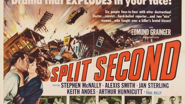 Split Second (1953 ) Stephen McNally, Alexis Smith, Jan Sterling, Keith Andes,Arthur Hunnicutt, Paul Kelly, Robert Paige, Richard Egan, William Forrest, Dick Crockett, Cinematography by Nicholas Musuraca, Directed by Dick Powell
