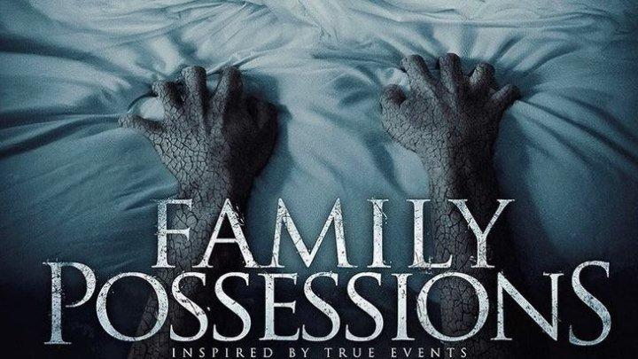 Семейные ценности (Family Possessions) (2017) Ужасы