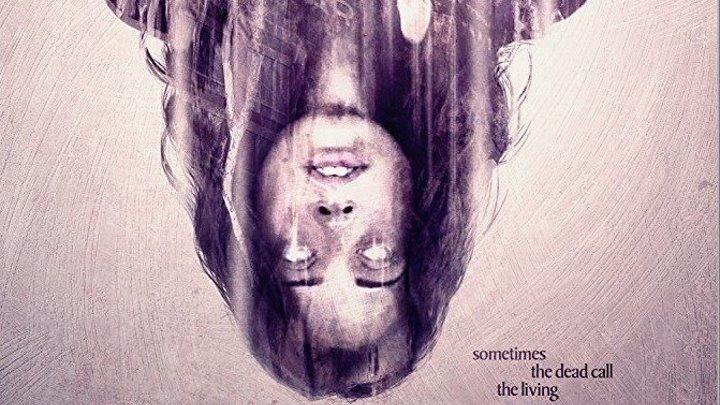Вызов мёртвых / The Summoning. 2017. Драма, триллер, детектив