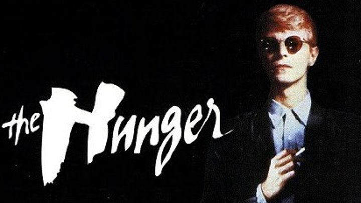 Голод / The Hunger (1983, триллер, эротика, в роли David Bowie)