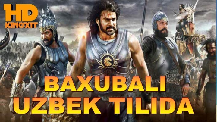 BAHUBALI (HIND FILM UZBEK TILIA) HD